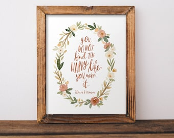 You do not find the happy life you make it quote from President Thomas S. Monson watercolor art print