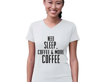 Need Sleep Coffee & More Coffee Mother Shirt