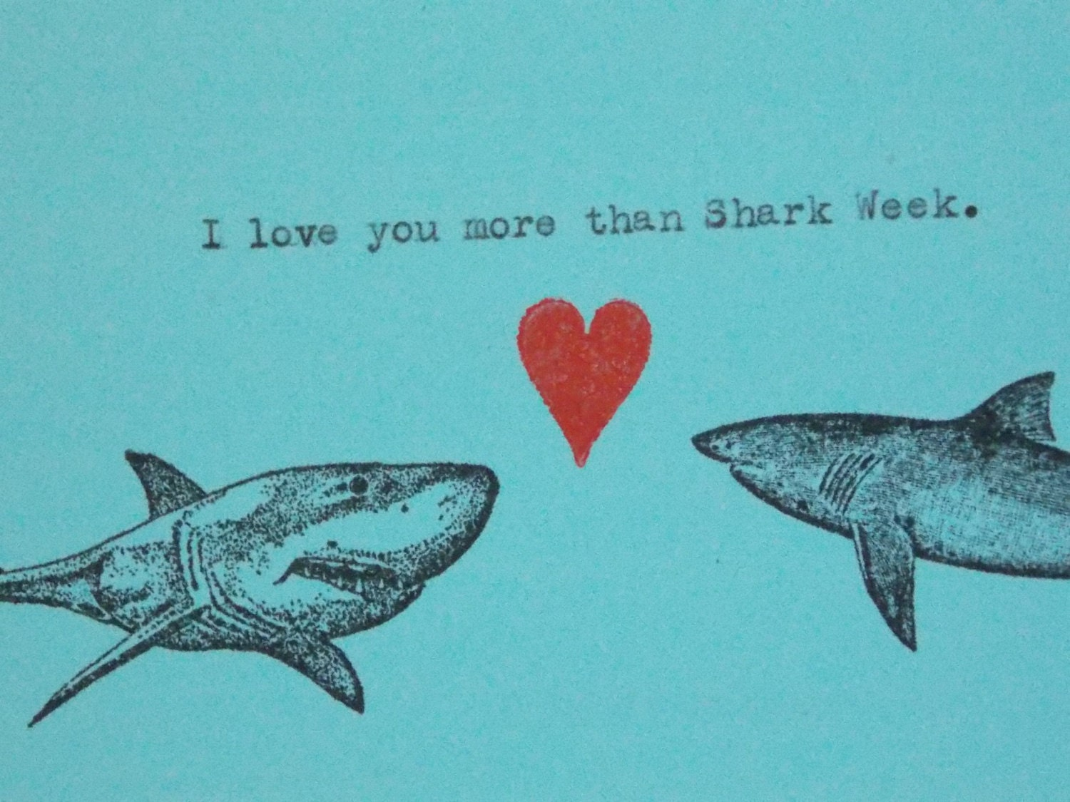 I Love You More Than Funny Quotes Shark Week Card Funny Love Card I Love You More Than Shark