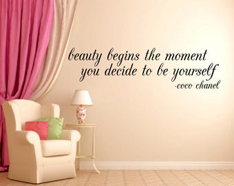 Beauty Begins the Moment you Decide to be Yourself -Decal Wall Vinyl Sticker Coco Chanel Quote Teen Girlsroom Decor Motivation Inspirational