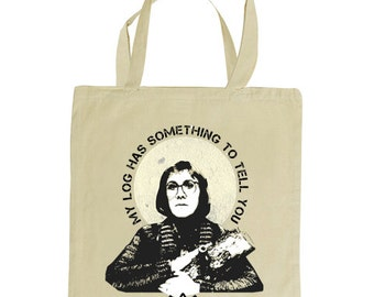 LOG LADY My log has something to tell you tote bag. Inspired by the cult TV series Twin Peaks, natural tote bag 100% cotton