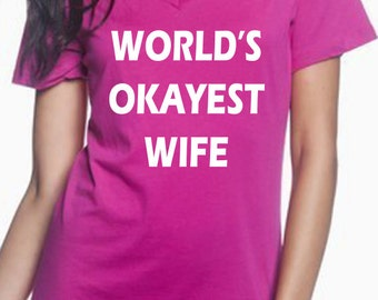 worlds okayest wife gift for wife t shirt for wife best wife ever