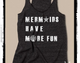 Mermaids Have More Fun Girls Ladies Heathered Tank Top Shirt screenprint Alternative Apparel
