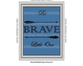 Be Brave Little One Digital Print, Printable Design
