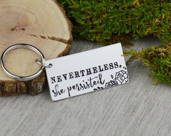 Nevertheless, She Persisted Keychain • Handstamped Key Ring • Political Statement