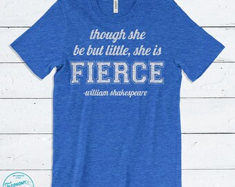 Though She Be But Little, She Is Fierce Motivational Shakespeare Quote Women's T Shirt
