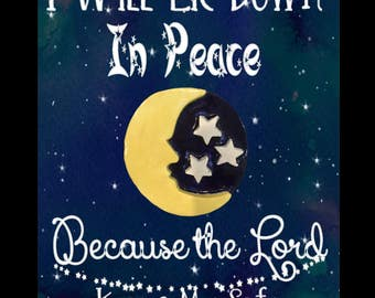 I will lie down in peace because the LORD keeps me safe. Psalm 4:8 Shadow Box