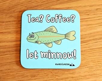Tea? Coffee? Let minnow! coaster, Fun gift, Fish puns, funny mat, fish gift, pun coaster, cute drinks mat, fun homeware, Fishing gifts
