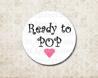 ready to pop baby shower stickers or party favor treat bag sticker sb019