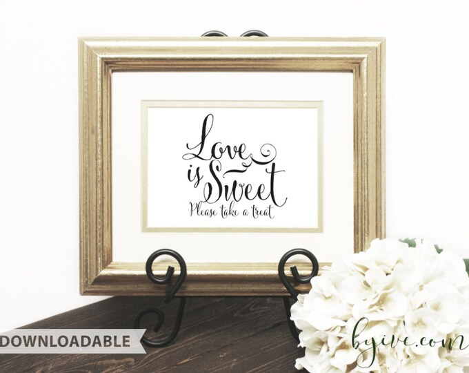 Love is Sweet Wedding Sign, Script Sign, Downloadable, Print it yourself.