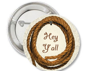 "Country Greeting -  Hey Y'all - 1.25"" or 1.5"" Pinback Button Magnet Keychain Badge Pin - Southern Hospitality - Country Life"
