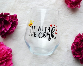 Off with the cork, Off with their heads, Alice in Wonderland glass, Queen of Hearts, Funny wine glass, Wonderland inspired, Disney villains