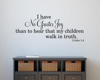 I have No Greater Joy than to hear that my children Wall Decal Scripture vinyl lettering Bible Verse 3 John 1:4 Spiritual Religious Decor