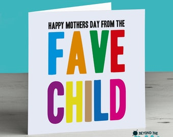 Funny Mothers Day Card - Card For Mum - From The Fave Child