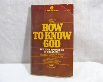 How to Know God: The Yoga Aphorisms of Pantanjali (Mentor Series) Prabhavananda, Swami  Published by Signet (1969) Vintage Book