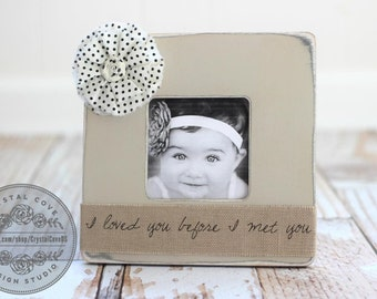 Baby Personalized Picture Frame I loved you before I met you Baby Shower Baptism First Birthday New Baby New Parents
