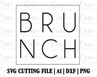 Brunch SVG Cutting File, Ai, DXF and PNG Printable File | Cricut and Silhouette | Instant Download | Brunch | Sunday Funday