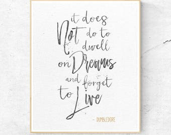 Harry Potter Dumbledore It does not do to dwell on Dreams Quote, Wall Art Print, Nursery Decor, Printable Digital Download, Large Poster
