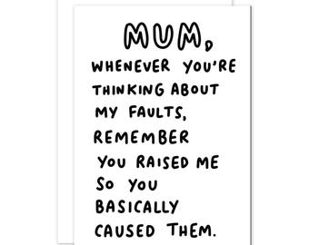 Mum, Whenever You're Thinking About My Faults - Funny Mother's Day Card - Cute Mothers Day Card for Mum - Card for Mom - Handwritten Card