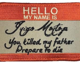 Hello My Name is Inigo Montoya (Orange/White 4.0 Inch ) Iron On Patch