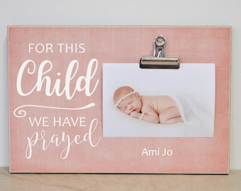 For This Child We Have Prayed Photo Frame, New Baby Gift Idea, Pregnancy Announcement, Pregnancy Reveal, Baby Shower Gift For New Baby