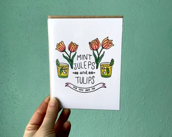 Mint Juleps and Tulips - Love & Friendship - Greeting Card