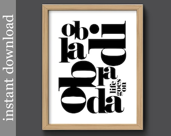 Ob La Di Ob La Da, typography printable, typography wall art, music lyric print, Beatles lyric, black white decor, music decor, life goes on