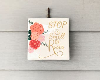 Hand Painted Ceramic Tile: Stop & Smell the Roses