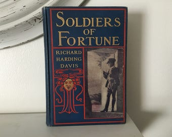 Soldiers Of Fortune Richard Harding Davis 1903 Hardcover Book Vintage