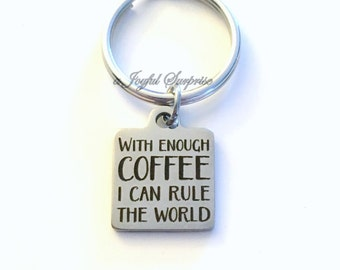 Gift for Coworker, Coffee Quote Keyring, With enough Coffee I can rule the World KeyChain Boss Key chain birthday Christmas present charm