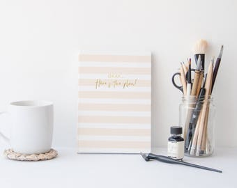 Okay... Here's the plan! - Gold Foil Notebook