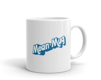 Mean Mug - Mug