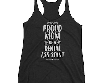 Women's Proud Mom of a Dental Assistant tank top - Gift for mother of dental assistant