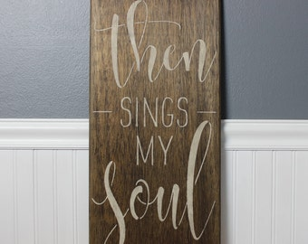 wooden sign, wood sign,then sings my soul, how great thou art,hand painted,christian,hymn,scripture verse,inspirational