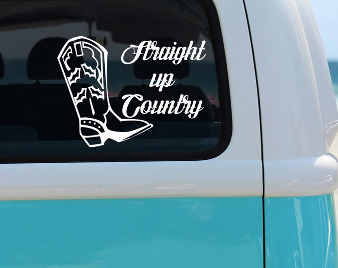 Straight Up Country Vinyl Window Decal - Car Sticker - Cowboy Boots - Boots Decal - Country Decal - Cowboy Decal - Car Decal - Vinyl