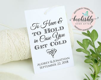 To Have and To Hold in Case You Get Cold Tag, DIY Editable Wedding Tag Template, PRINTABLE Beach Wedding Favor Tag, 2x3  Download, BEA610