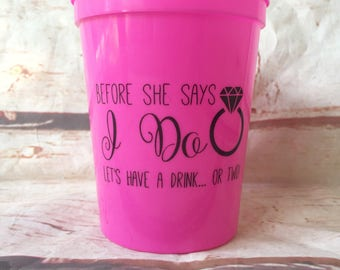 Bachelorette Party Favors - Bachelorette Stadium Cups - I Do Cups - Fun Wedding Favors - Personalized Bridesmaid Gift - Bachelorette Party