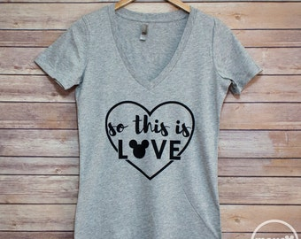 So This Is Love - Ladies V Neck/Disney Shirt/Disney Vacation Shirt