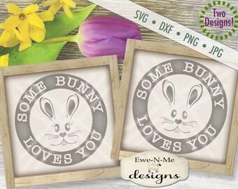Easter SVG - Easter Bunny svg - Some Bunny Loves You SVG - Bunny Face svg -  happy easter svg - Commercial Use svg, dxf, png, jpg