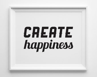 Create Happiness Inspirational Print, Motivational Wall Decor, Black and White Art, Motivational Quote, Minimalist Art, Modern Office Art