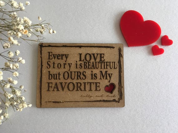 Valentines day small wood laser engraved greeting cards Wooden sign Lasercut red heart Every love story is beautiful but ours is my favorite