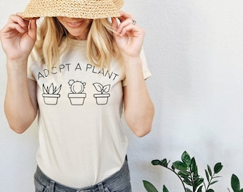 Plant Shirt, Cactus, Plant Lady Shirt, Plant Lovers Gift, Plant Mom, Cactus Shirt, Succulent Tshirt, Gifts for Plant Lovers, Adopt a Plant