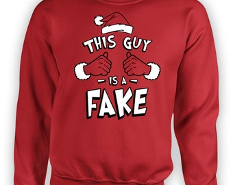 Funny Holiday Sweater This Guy Is A Fake Cool Christmas Gift Ideas For Men Ideas Xmas Sweatshirt Holiday Jumper Xmas X-Mas Hoodie TGW-636