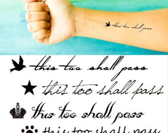 This too Shall Pass - Temporary Tattoo Black Ink Inspirational Quote with Flying Bird, Star, Crown, Paw Statement temporary Tattoos