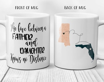 The Love Between a Father and Daughter Knows no Distance, State to State Mug, The Love Between a Father and Son, Long Distance Mug, 11-15oz