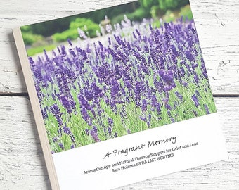 A Fragrant Memory - Aromatherapy and Natural Therapy Support for Grief and Loss