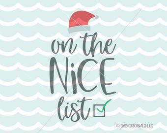 Santa's Nice List SVG Chrismas SVG Cricut Explore and more. On The Nice List Naughty List Santa Christmas SVG