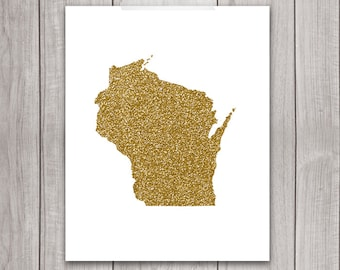 Wisconsin Art - 8x10 Gold Glitter, Wisconsin State, Art Print, Wisconsin Printable Art, State Silhouette, Glitter Print