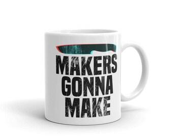 Knife Maker or Blacksmith Mug - MAKERS GONNA MAKE