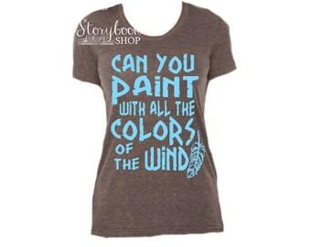 Pocahontas Shirt - Disney Shirt - Colors Of The Wind Shirt - Disney Princess Shirt - Disney Vacation - Tribal - Indian Feather - Pocahontas